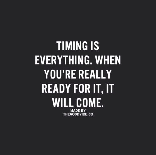 Timing Be Everything…just Wait And See